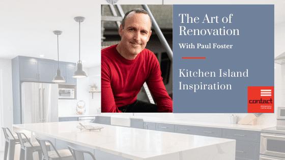 The Art of Renovation - Kitchen Island Inspiration